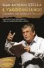 Il viaggio più lungo (con DVD)  Gian Antonio Stella   Rizzoli