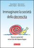 Immaginare la società della decrescita  Bruna Bianchi Paolo Cacciari Adriano Fragano Terra Nuova Edizioni