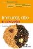 Immunità, cibo e cervello  Francesco Bottaccioli Antonia Carosella  Tecniche Nuove