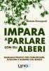 Impara a Parlare con gli Alberi  Michele Giovagnoli   Uno Editori