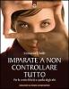 Imparate a non controllare tutto  Christianne Chaille   Edizioni il Punto d'Incontro
