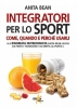 Integratori per lo sport  Anita Bean   Elika Editrice