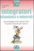 Integratori vitaminici e minerali  Ernst-Albert Meyer   L'Airone Editrice