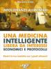 Intolleranze Alimentari - Una Medicina Intelligente Libera da Interessi Economici e Protocolli  Massimo Citro   Uno Editori