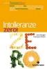 Intolleranze zero!  Irene Binaghi Francesco Pincini  Tecniche Nuove