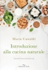 Introduzione alla cucina naturale  Mario Castoldi   Edizioni Enea
