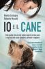 Io e il cane  Manlio Castagna Roberto Mucelli  Edizioni il Punto d'Incontro