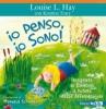 Io Penso, Io Sono!  Louise L. Hay   MyLife Edizioni