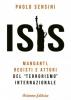 Isis. Mandanti, registi e attori del 'terrorismo' internazionale  Paolo Sensini   Arianna Editrice