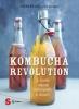 Kombucha Revolution  Stephen Lee   Sonda Edizioni