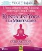 Kundalini Yoga e la Meditazione  Guru Rattana   Macro Edizioni