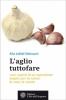 L'aglio tuttofare  Alix Lefief-Delcourt   L'Età dell'Acquario Edizioni