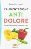 L'alimentazione antidolore  Jacqueline Lagace   Sperling & Kupfer
