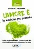 L'Amore è la Medicina più Potente  Claudio Pagliara   Uno Editori