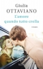 L'amore quando tutto crolla  Giulia Ottaviano   Rizzoli