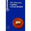 L'anima e il suo destino  Vito Mancuso   Raffaello Cortina Editore