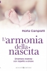 L'armonia della Nascita  Marta Campiotti   Bonomi Editore