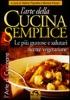 L'arte della cucina semplice  Valerio Pignatta Monica Pavan  Macro Edizioni