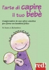 L'arte di capire il tuo bebè  Megan Faure Ann Richardson  Red Edizioni