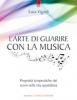 L'arte di guarire con la musica  Luca Vignali   Edizioni il Punto d'Incontro
