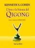 L'Arte e la Scienza del Qigong  Kenneth S. Cohen   Erga Edizioni
