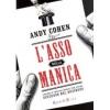 L'asso nella manica  Andy Cohen   Rizzoli