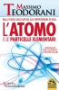 L'Atomo e le Particelle Elementari  Massimo Teodorani   Macro Edizioni