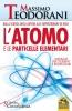 L'Atomo e le Particelle Elementari  Massimo Teodorani   Macro Edizioni