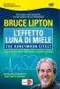 L'Effetto Luna di Miele (DVD)  Bruce H. Lipton   Macro Edizioni