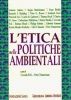 L'Etica nelle Politiche Ambientali  Corrado Poli Peter Timmerman  Fondazione Lanza