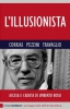 L'illusionista  Pino Corrias Renato Pezzini Marco Travaglio Chiare Lettere