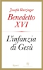L'infanzia di Gesù  Joseph Ratzinger - Benedetto XVI   Rizzoli
