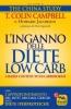 L'Inganno delle Diete Low Carb (a basso contenuto di carboidrati)  Colin T. Campbell Howard Jacobson  Macro Edizioni