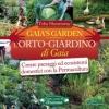 L'Orto-Giardino di Gaia. Creare paesaggi ed ecosistemi domestici con la Permacultura  Toby Hemenway   Arianna Editrice