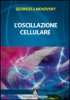 L'Oscillazione Cellulare  Georges Lakhovsky   Aquarius Giannone