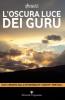 L'oscura luce dei guru  Shanti   Editoriale Programma