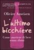L'ultimo bicchiere  Olivier Ameisen   Baldini Castoldi Dalai