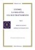 L'Uomo, la Malattia e il suo Trattamento - 1° vol. (ebook)  Roberto Gava   Salus Infirmorum