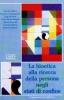 La bioetica alla ricerca della persona negli stati di confine  Autori Vari   Fondazione Lanza