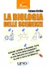 La Biologia delle Scemenze  Tiziana Cirillo   Uno Editori