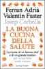 La buona cucina della salute  Ferran Adrià Valentin Fuster Jose Maffina Sperling & Kupfer