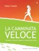 La camminata veloce  Dieter Grabbe   Edizioni il Punto d'Incontro