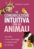 La Comunicazione Intuitiva con gli Animali  Andrea Contri   Macro Edizioni