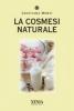 La cosmesi naturale  Cristiana Monti   Xenia Edizioni