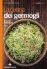 La cucina dei germogli  Emanuela Sacconago   Tecniche Nuove
