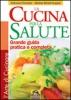 La Cucina per la Salute  Katriona Forrester Marlise Binetti-Kupper  Macro Edizioni