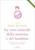 La cura naturale della mamma e del bambino  Catia Trevisani   Edizioni Enea