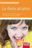 La dieta alcalina. Equilibrare il pH nell'alimentazione per riacquistare tono e vitalità  Christopher Vasey   Red Edizioni