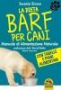 La Dieta Barf per Cani (Copertina rovinata)  Swanie Simon   Macro Edizioni
