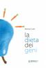 La dieta dei geni  Marina Conti   Nuova Ipsa Editore